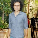Imtiaz Ali: In filmdom, goodwill is more important than money