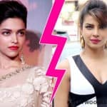 Why Deepika Padukone and Priyanka Chopra may turn foes?