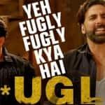Fugly fugly kya hai uncut version: Sexy Akshay Kumar goes solo sans Salman Khan