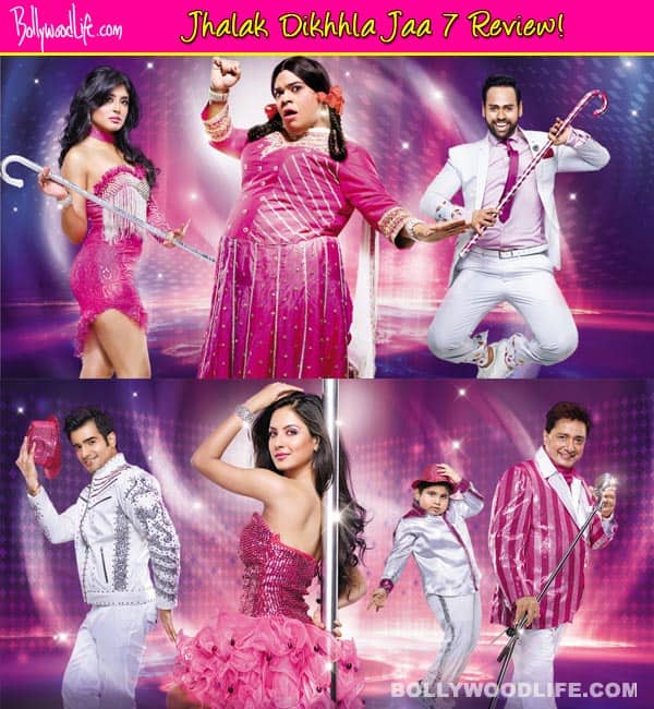 Jhalak Dikhhla Jaa 7 TV review: Fresh, fierce and fabulous!