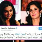 Deepika Padukone wishes Katrina Kaif a happy birthday!