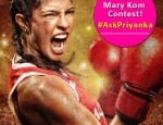 Here is your chance to talk to Priyanka Chopra about Mary Kom!