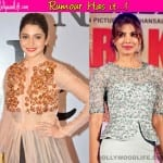 Did Anushka Sharma upset Priyanka Chopra?