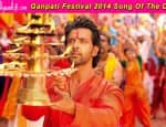 Ganesh Festival 2014 song of the day: Deva Shree Ganesha from Hrithik Roshan's Agneepath!