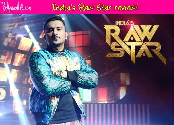 India's Raw Star TV review: Yo Yo Honey Singh's debut reality show is indeed hatke!