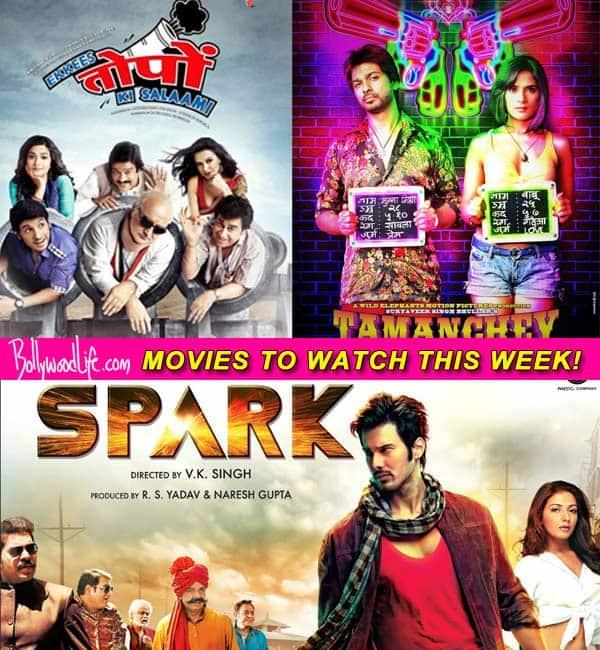 Movies to watch this week: Ekkees Toppon Ki Salaami, Spark and Tamanchey!