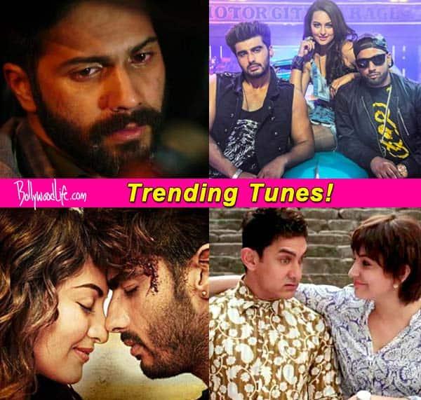 Varun Dhawan's Jee Karda, Aamir Khan-Anushka Sharma's Nanga Punga, Sonakshi Sinha-Arjun Kapoor's Joganiyan are a hit this week!