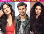 Ranbir Kapoor, Katrina Kaif, Shraddha Kapoor – 5 Bollywood celebrities who will never do The Roast!