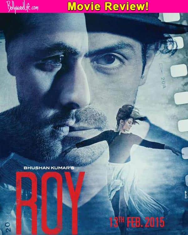 Roy movie review: The Ranbir Kapoor-Arjun Rampal- Jacqueline Fernandez starrer is a snooze fest!