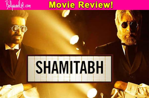 Shamitabh movie review: Drop everything and watch Amitabh Bachchan-Dhanush's highly entertaining flick ASAP!
