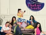 5 reasons to watch Dilli Wali Thakur Girls tonight
