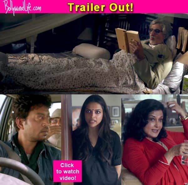 Piku trailer: Deepika Padukone-Amitabh Bachchan-Irrfan Khan starrer is quirky and super funny in a typical bong way!