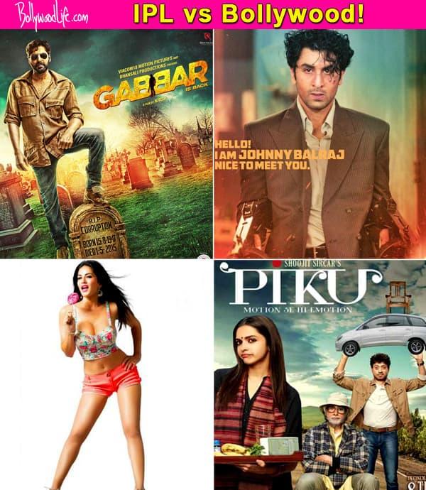 Will IPL 2015 overshadow Akshay Kumar, Sunny Leone, Ranbir Kapoor and Deepika Padukone's films?