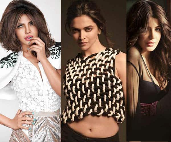 Priyanka Chopra, Deepika Padukone, Anushka Sharma ...