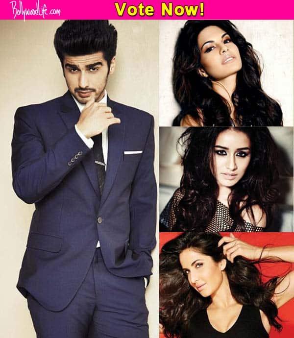 Shraddha Kapoor, Jacqueline Fernandez, Katrina Kaif: Who should Arjun Kapoor romance next?