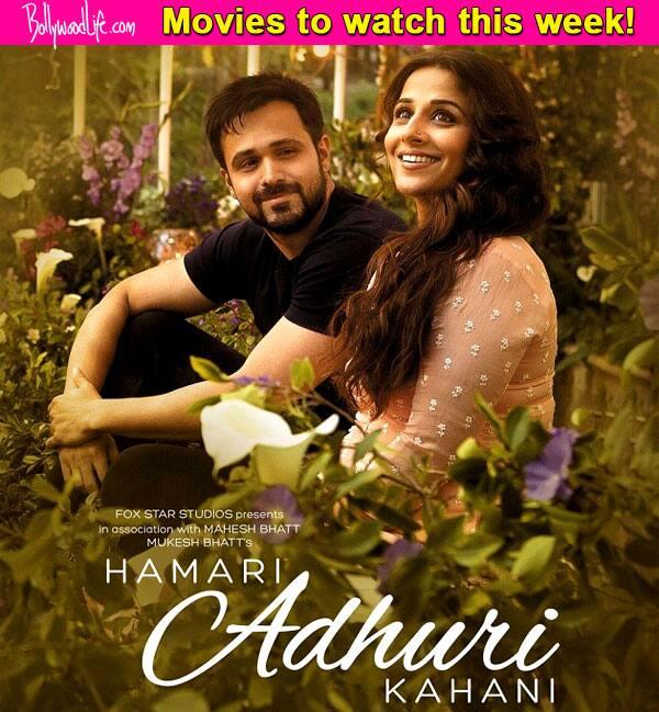 Movies To Watch This Week: Hamari Adhuri Kahani