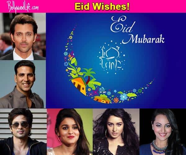 Eid Mubarak: Shahid Kapoor, Sonakshi Sinha, Akshay Kumar, Alia Bhatt, Hrithik Roshan, Shraddha Kapoor wish their fans!