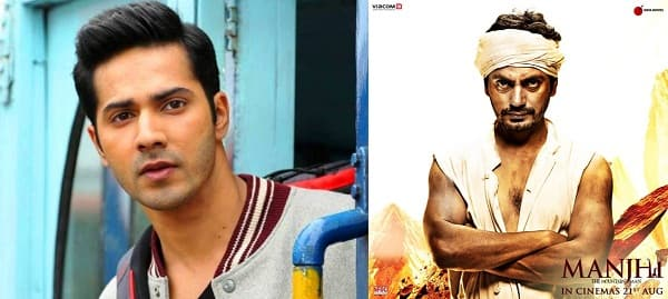 Varun Dhawan: Nawazuddin Siddiqui's Manjhi is WONDERFUL!