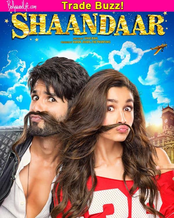 Alia Bhatt and Shahid Kapoor's Shaandaar to have a FABULOUS opening, predicts trade!