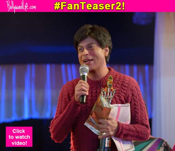 Fan Teaser 2: Shah Rukh Khan's BIGGEST fan Gaurav is here to win your hearts- watch video!