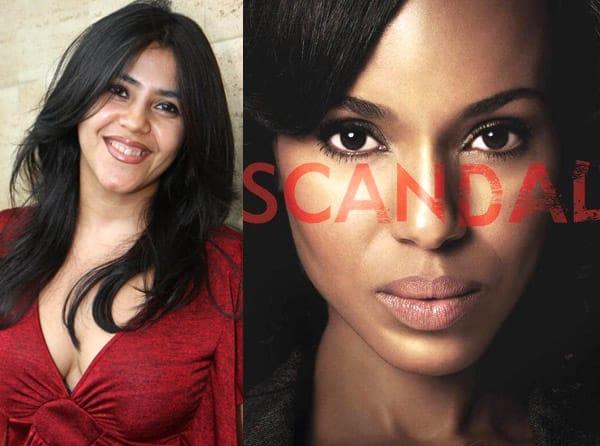 Ekta Kapoor wishes to remake Scandal!