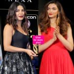 Deepika Padukone and Priyanka Chopra are NOT friends anymore – CONFIRMS body language expert!
