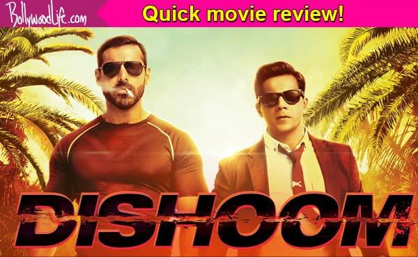 Dishoom Quick Movie Review Varun Dhawan And John Abraham S