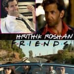 Hrithik Roshan is LOVING this Zindagi Na Milegi Dobara mashup with FRIENDS theme song