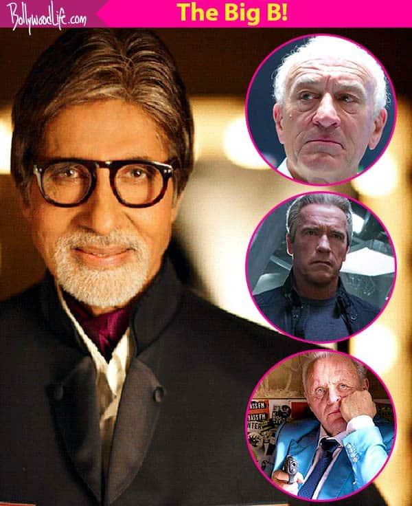 Amitabh Bachchan is better than Arnold Schwarzenegger, Robert De Niro, Anthony Hopkins and we have PROOF!