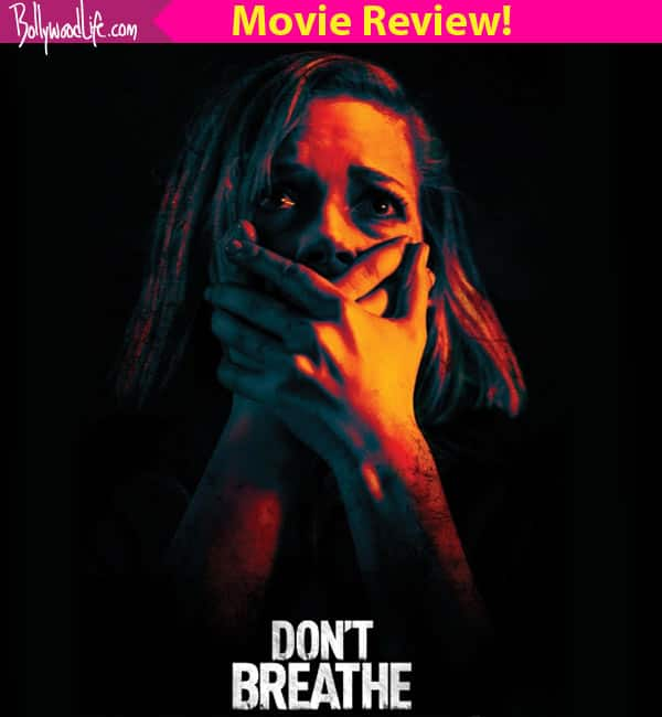 Don't Breathe movie review: Stephen Lang's terrifying performance and taut direction make this horror flick a MUST WATCH!