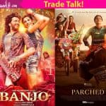 Radhika Apte vs Nargis Fakhri: Banjo will fare better than Parched suggests trade expert