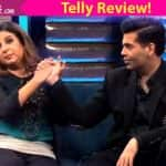 Yaaron Ki Baraat: Karan Johar and Farah Khan takes the show a notch higher as far as entertainment in concerned