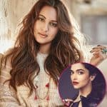 Hey Deepika Padukone, Sonakshi Sinha would love to do this film with you