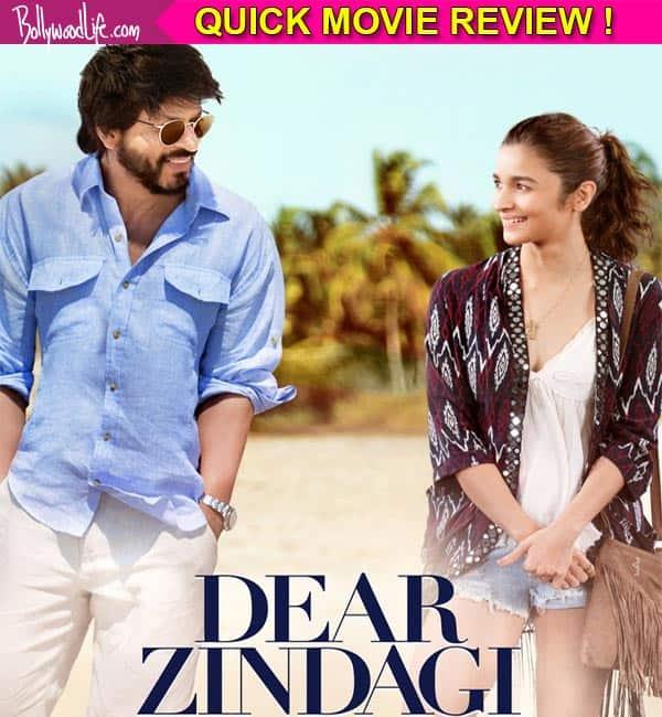 Quick Movie Review of Shahrukh Khan and Alia Bhatt starer Dear Zindagi