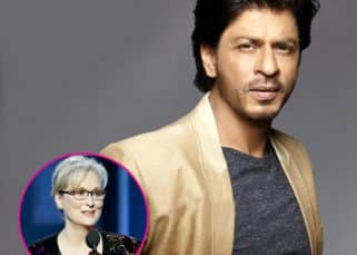 Shah Rukh Khan:  You have Meryl Streep saying it, why do you want someone else to say the same thing?