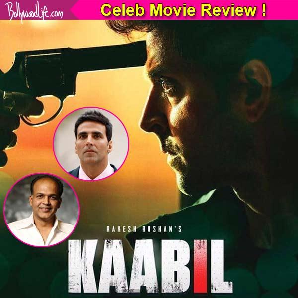 Kaabil Celebs Movie Review: According to Akshay Kumar, Ashutosh Gowarikar and Kunal Kohli, Hrithik Roshan's Kaabil is his one of the best film