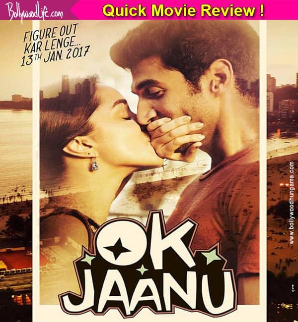 quick movie review of shraddha kapoor and aditya roy kapoor starer 'ok jaanu'