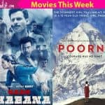 Movies this week: Naam Shabana, Poorna