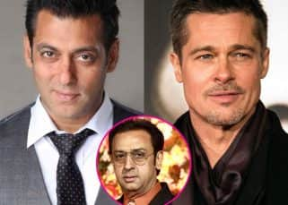 We will never get to see Salman Khan and Brad Pitt in a film together, Gulshan Grover explains why