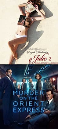 Which movie will you watch this weekend - Julie 2 and Murder On The Orient Express?