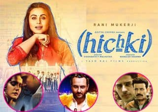 Rani Mukerji's Hichki SHATTERS the lifetime business of these 6 films in just 4 days!