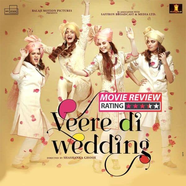 Veere Di Wedding Movie Review: Unapologetic And Brash
