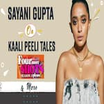 Sayani Gupta Exclusive Interview: Talks About Kaali Peeli's Tales and Four More Shots, 3 Please!  Watch video