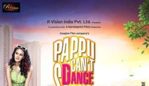 PAPPU CAN'T DANCE SAALA Quick review: Pappu really can't dance!